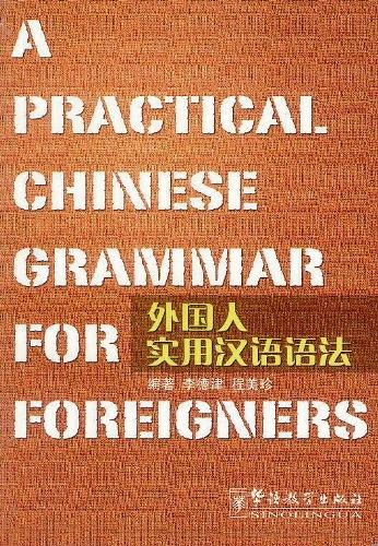 Practical Chinese Grammar for Foreigners