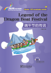 Rainbow Bridge Graded Chinese Reader:Legend of the Dragon Boat Festival