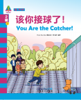 Sinolingua Learning Tree Level 2·2.You Are the Catcher
